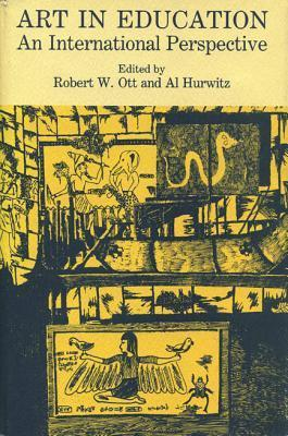 Art in Education: An International Perspective  by  Robert W. Ott