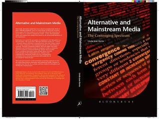 Alternative and Mainstream Media: The Converging Spectrum