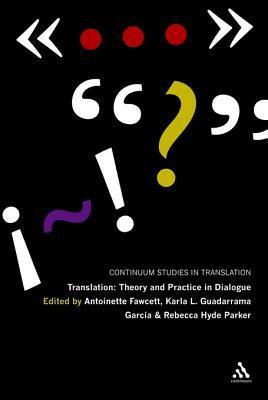 Antoinette Fawcett, Karla L. Guadarrama García and Rebecca Hyde Parker Translation Theory and Practice in Dialogue
