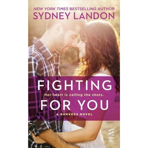 Fighting For You Danvers 4 By Sydney Landon