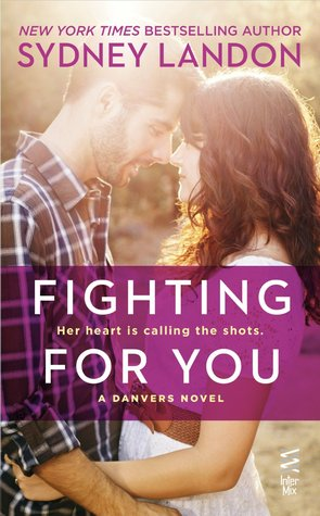 Fighting for You (Danvers, #4)