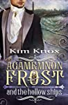 Agamemnon Frost and the Hollow Ships (Agamemnon Frost, #2)