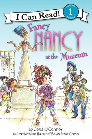 Fancy Nancy At The Museum By Jane O Connor