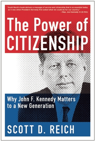 The Power of Citizenship: Why John F. Kennedy Matters to a New Generation
