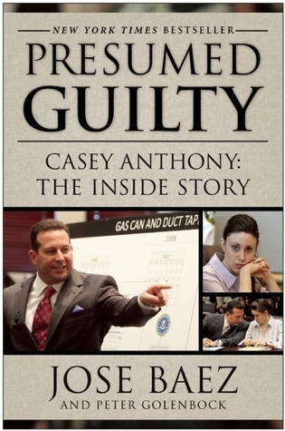 Presumed Guilty Casey Anthony The Inside Story