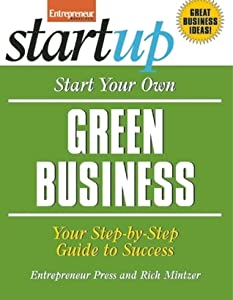 Start Your Own Green Business: Your Step-By-Step Guide to Success