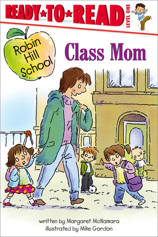 Class Mom: Ready-to-Read Level 1