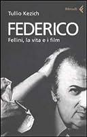 Federico: Fellini, la vita e i film