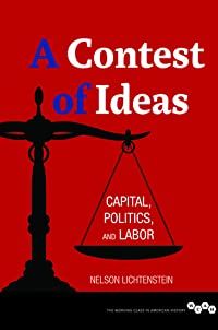 A Contest of Ideas: Capital, Politics and Labor