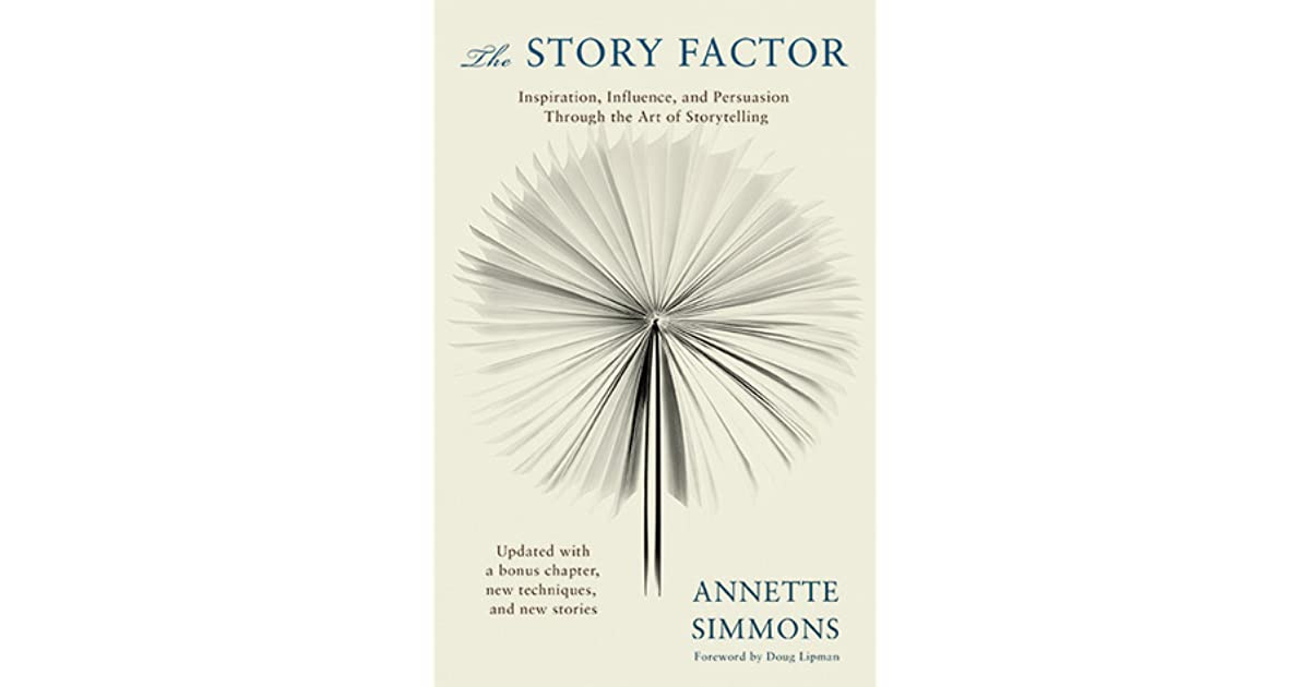 The story factor inspiration influence and persuasion through the the story factor inspiration influence and persuasion through the art of storytelling by annette simmons fandeluxe Choice Image