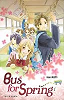 Bus for spring, Tome 1 (Bus for spring, #1)