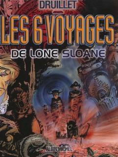Les Six Voyages de Lone Sloane by Philippe Druillet