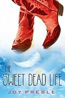 The Sweet Dead Life (Sweet Dead Life, #1)