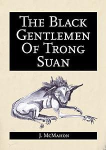 The Black Gentlemen of Trong Suan
