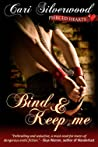 Bind and Keep Me (Pierced Hearts, #2)