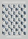 Multiples: 12 Stories in 18 Languages by 61 Authors