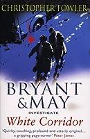 Bryant & May Investigate White Corridor (Bryant & May #5)