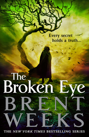 The Broken Eye (Lightbringer #3) by Brent Weeks