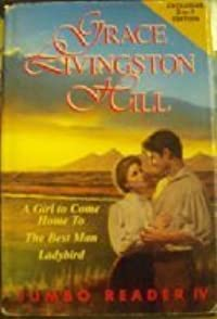 A Girl To Come Home To/The Best Man/Ladybird (Grace Livingston Hill Jumbo Reader)