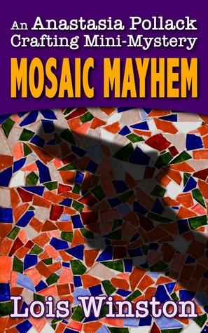 Mosaic Mayhem (Anastasia Pollack Crafting Mini-Mystery)