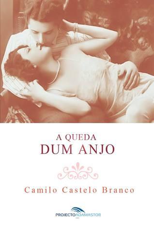 A Queda Dum Anjo by Camilo Castelo Branco