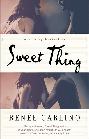 Renée Carlino - (Sweet Thing 1) Sweet Thing