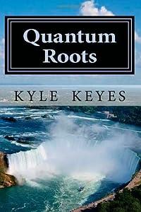 Quantum Roots (Quantum Roots, #1)