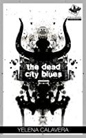 The Dead City Blues