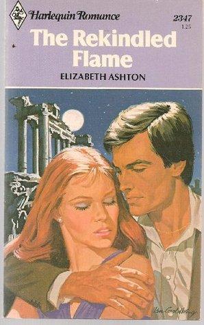 The Rekindled Flame by Elizabeth Ashton