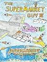 The Supermarket Guy III: Supermarket Dominium