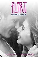 Never Too Late (Flirt, #2)