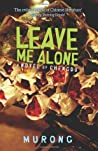 Leave Me Alone: A Novel of Chengdu