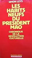 Les habits neufs du président Mao: Chronique de la Révolution Culturelle