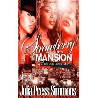 Ebook Strawberry Mansion A Philadelphia Story By Julia Press Simmons
