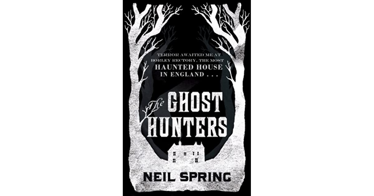 The Ghost Hunters (The Ghost Hunters #1) by Neil Spring