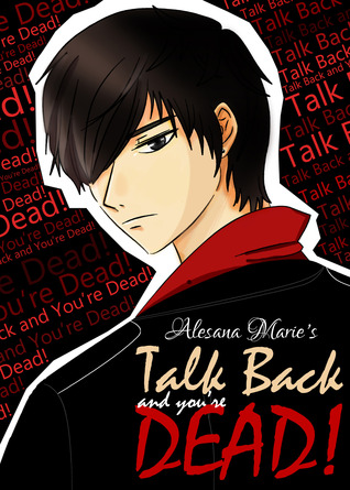 Talk Back and You're Dead! by Alesana Marie