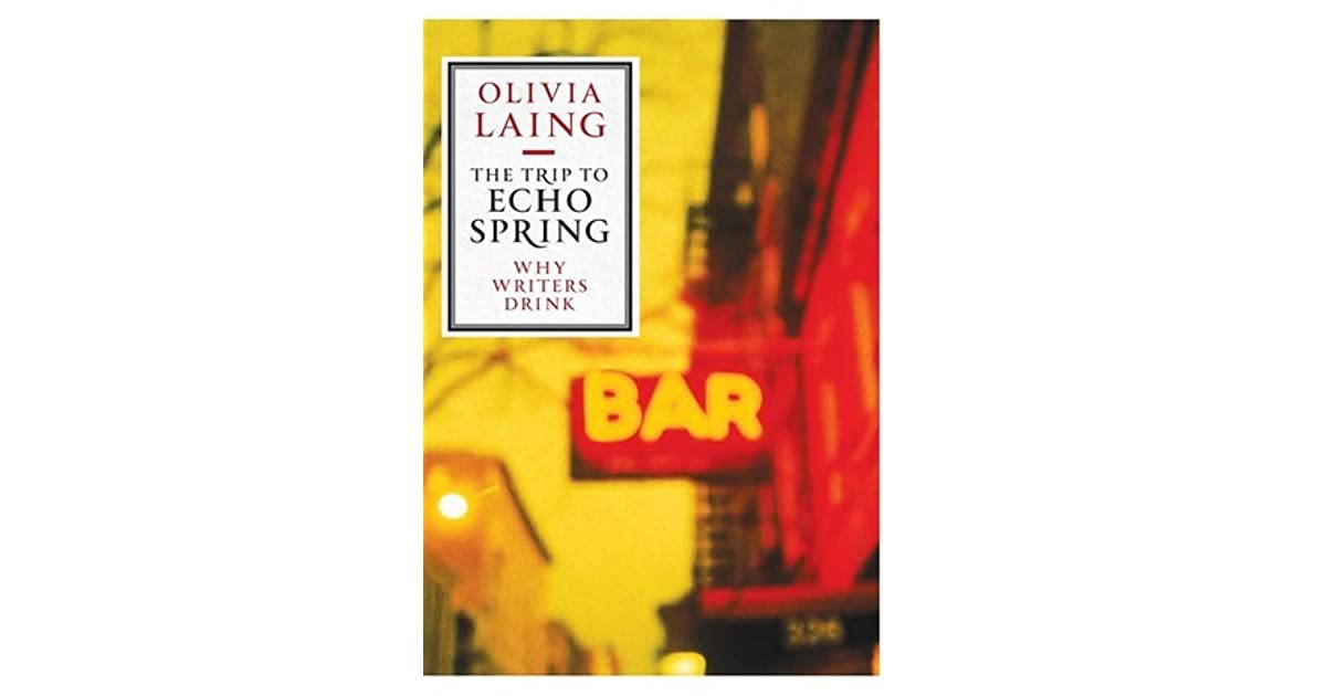 The trip to echo spring by olivia laing fandeluxe Epub