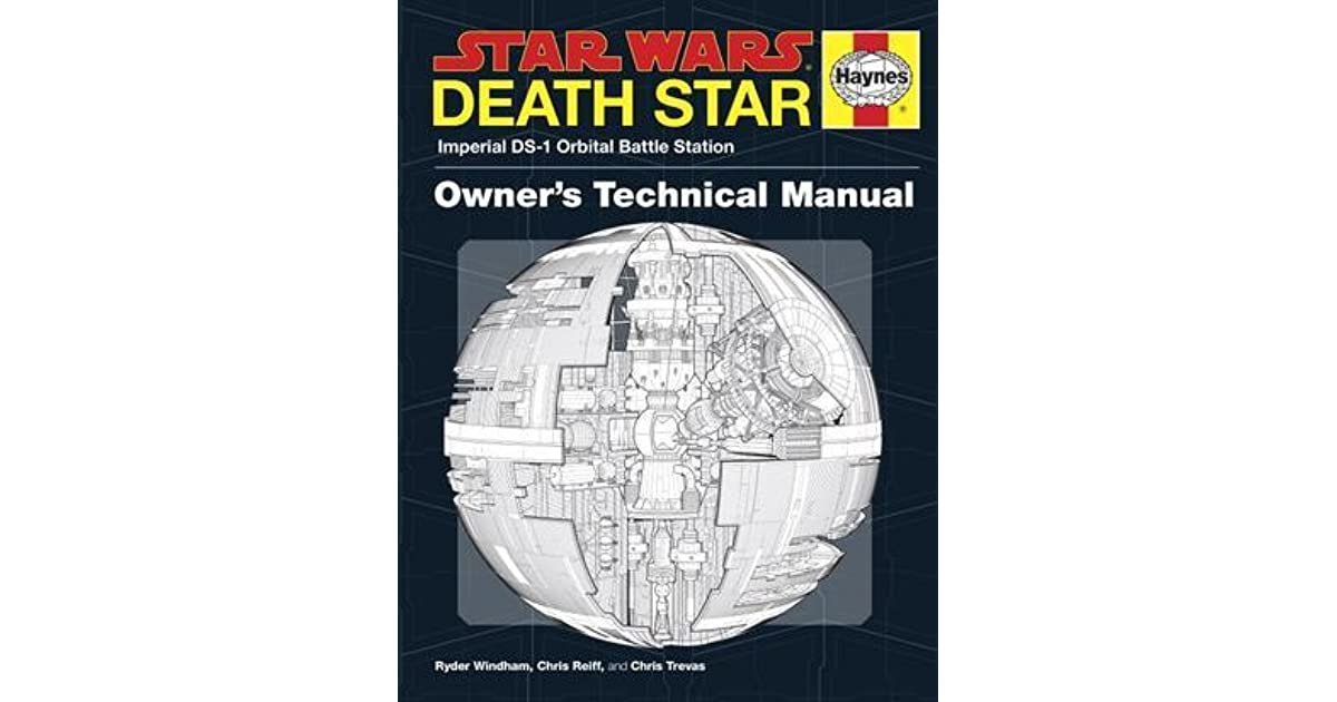 Star Wars: Death Star Owner's Technical Manual by Ryder Windham