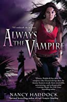 Always the Vampire (Oldest City Vampire, #3)