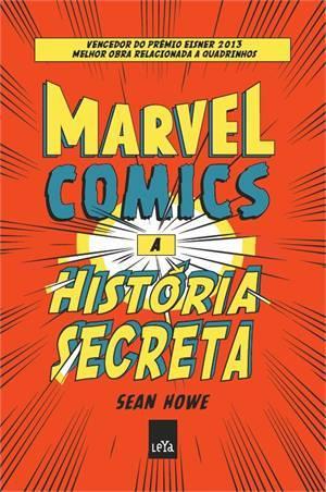 Marvel Comics: A História Secreta