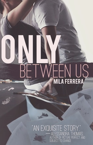 Only Between Us (Starving Artists, #1)