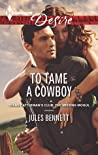 To Tame a Cowboy (Texas Cattleman's Club: The Missing Mogul #5)
