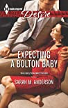 Expecting a Bolton Baby by Sarah M. Anderson