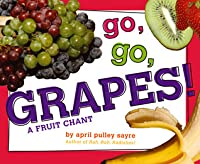 Go, Go, Grapes!: A Fruit Chant (with audio recording)