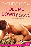 Hold Me Down Hard (Breaking the Rules #1)