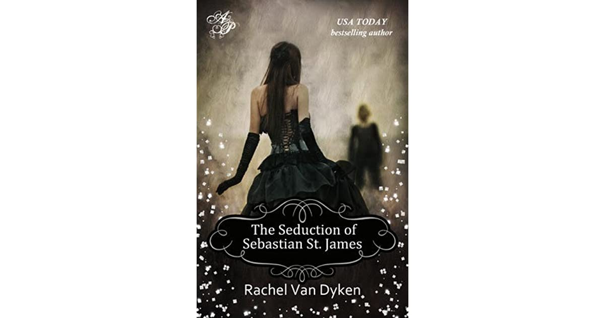 Ebook The Seduction Of Sebastian St James The House Of Renwick 2 By Rachel Van Dyken