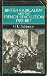 British Radicalism and the French Revolution 1789-1815