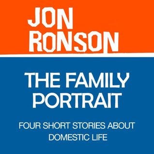 The Family Portrait: Four Short Stories about Domestic Life