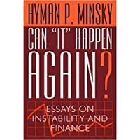 """Can """"It"""" Happen Again?: Essays on Instability and Finance"""