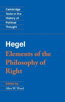 Elements of the Philosophy of Right (Texts in the History of Political Thought)
